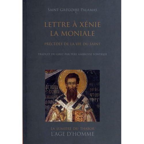 Lettre à Xénie la moniale : Précédée de la vie du saint