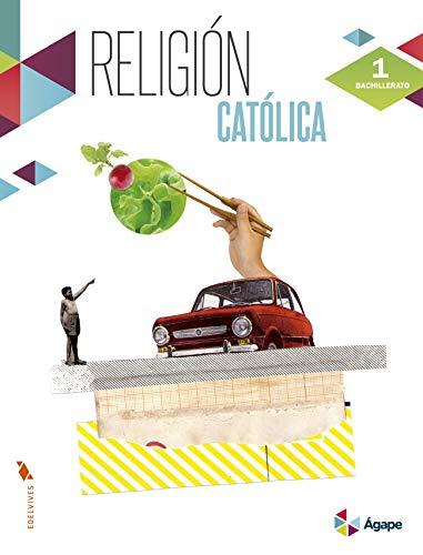 Religión Católica 1º Bachillerato (Ágape)