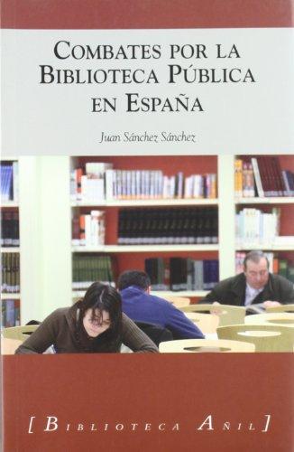 Combates por la biblioteca publica en España por J. Sanchez