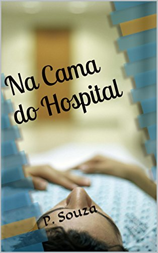 Na Cama do Hospital (Portuguese Edition) PDF Books