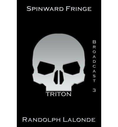 [ SPINWARD FRINGE TRITON ] BY LaLonde, Randolph ( AUTHOR )Jan-07-2009 ( Paperback )