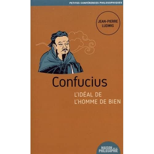 Confucius, l'idéal de l'homme de bien