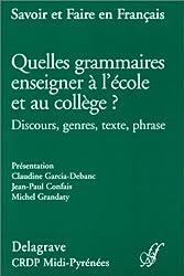 Quelles grammaires enseigner à l'école et au collège ? Discours, genres, texte, phrase