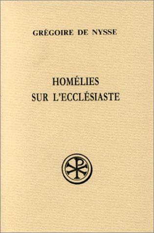 HOMELIES SUR L'ECCLESIASTE. Edition bilingue français-grec