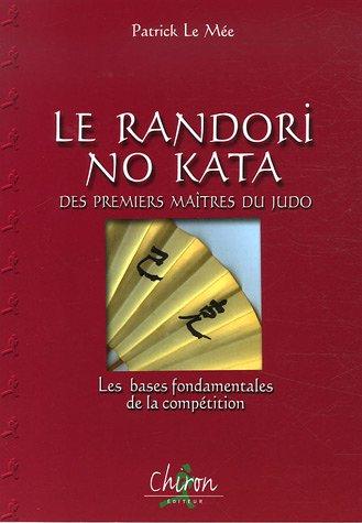 Le Randori No Kata des premiers matres du judo : Les bases fondamentales de la comptition