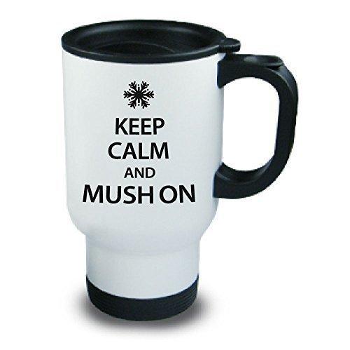 Keep calm and Mush auf Metall Reisebecher Husky Hund Schlitten Rodel Musher