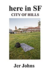 here in SF: City of Hills (English Edition)