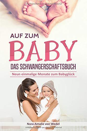 chwangerschaftsbuch: Neun einmalige Monate zum Babyglück ()
