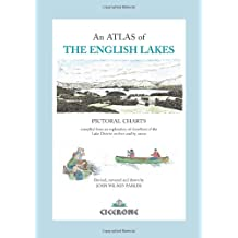 An Atlas of The English Lakes: Pictorial Charts compiled from an exploration of the shorelines of the Lake District on Foot and by canoe