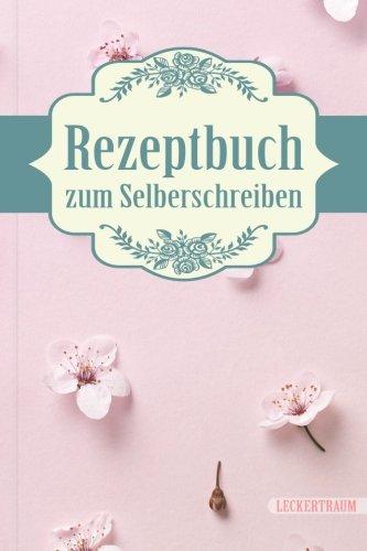 LECKERTRAUM Rezeptbuch zum Selberschreiben