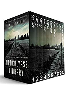 Apocalypse Library (10 books): The Ultimate Collection of World-Ending Horror by [Wright, Iain Rob]