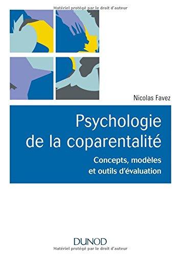 Psychologie de la coparentalité - Concepts, modèles et outils d'évaluation par Nicolas Favez