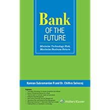 Bank of the Future: Minimize Technology Risk, Maximize Business Returns