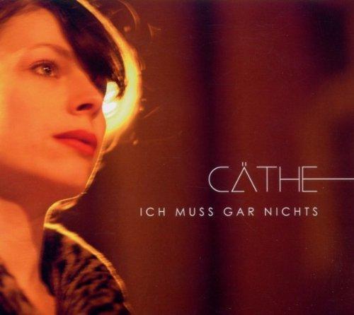 Cäthe: Ich Muss Gar Nichts (Audio CD)