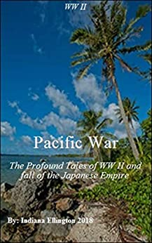 Libro PDF Gratis Pacific War: The Profound Tales of WW II & fall of the Japanese Empire, American History, Japanese History, World War II Books, Education, Nonfiction
