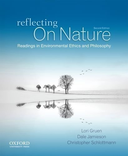 Reflecting on Nature: Readings in Environmental Ethics and Philosophy by Lori Gruen (2012-08-31)