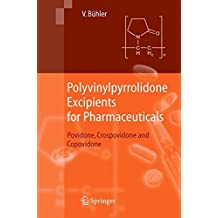 Polyvinylpyrrolidone Excipients for Pharmaceuticals: Povidone, Crospovidone and Copovidone