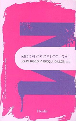 Modelos de locura II (Psicopatología y Psicoterapia de la Psicosis) por John Read
