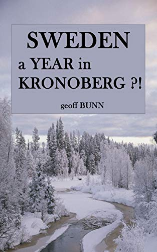 A Year in Kronoberg: (It's in Sweden!) (English Edition)