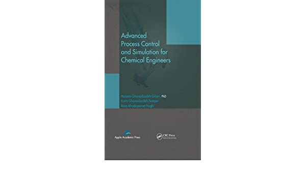 Advanced Process Control and Simulation for Chemical Engineers