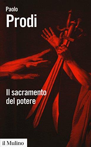Il sacramento del potere. Il giuramento politico nella storia costituzionale dell'Occidente (Biblioteca paperbacks) por Paolo Prodi
