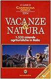 Scarica Libro Le guide di campagna amica Vacanze natura 2004 1533 aziende agrituristiche in Italia (PDF,EPUB,MOBI) Online Italiano Gratis