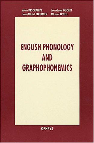 English phonology and graphophonemics par Alain Deschamps