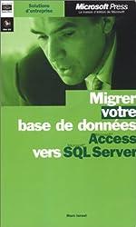 Migrer votre base de données Access vers SQL Server (1Cédérom)