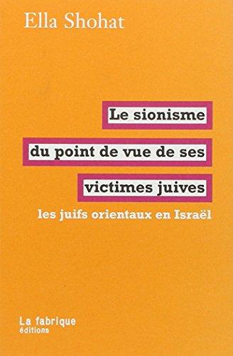 Le sionisme du point de vue de ses victimes juives : Les juifs orientaux en Israël
