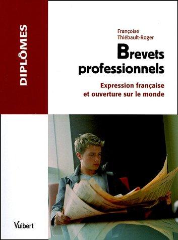 Brevets professionnels : Expression francaise et ouverture sur le monde