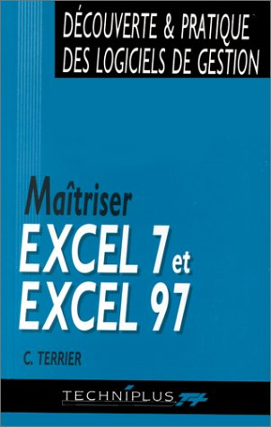Maîtriser Excel 7, Office 95 et Excel 97, Office 97 par Claude Terrier