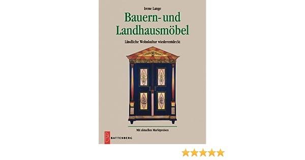 Bauern- und Landhausmöbel: Amazon.de: Irene Lange: Bücher