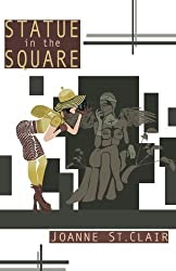 Statue in the Square by Joanne St.Clair (2010-06-21)