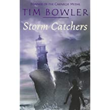 By Tim Bowler Storm Catchers (2005 Edition)