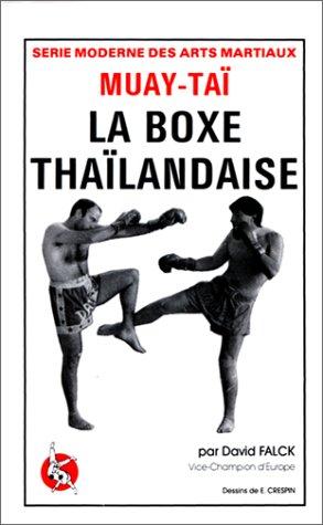 Muay Thaï : La Boxe thaïlandaise
