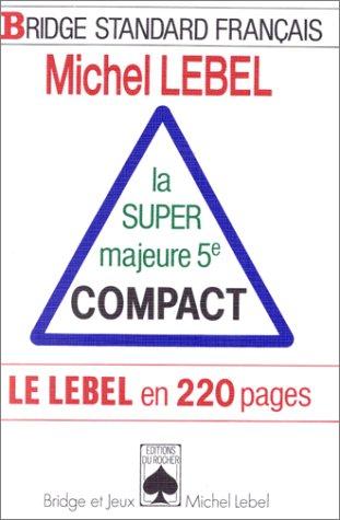 La super majeure 5e compact : Le Lebel en 220 pages
