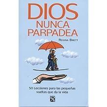 Dios nunca parpadea (Spanish Edition) by Regina Brett (2011-06-21)
