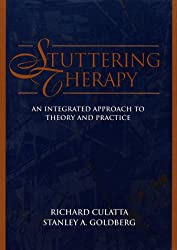 Stuttering Therapy: An Integrated Approach to Theory and Practice