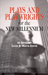 Plays and Playwrights for the New Millennium