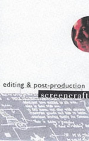 Screencraft: Editing & Post-Production