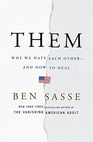 Them: Why We Hate Each Other -- And How to Heal