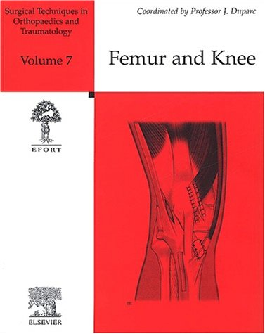 Surgical Techniques in Orthopaedics and Traumatology: Femur and Knee v. 7 par Jacques DuParc