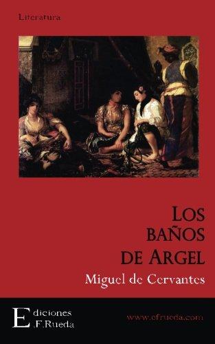 Los baños de Argel por Miguel de Cervantes