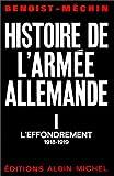 Histoire de l'armée allemande, tome 1 (I) L'effondrement 1918-1919