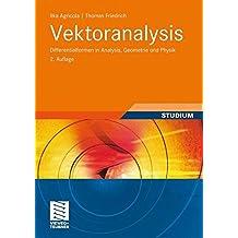 Vektoranalysis: Differentialformen in Analysis, Geometrie und Physik (German Edition)