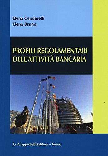 Profili regolamentari dell'attivit bancaria