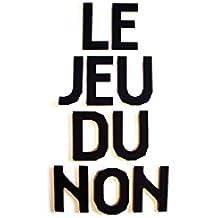 Le jeu du non (French Edition)