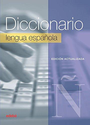 Diccionario Escolar LENGUA ESPAÑOLA (edición actualizada) por Equipo edebé