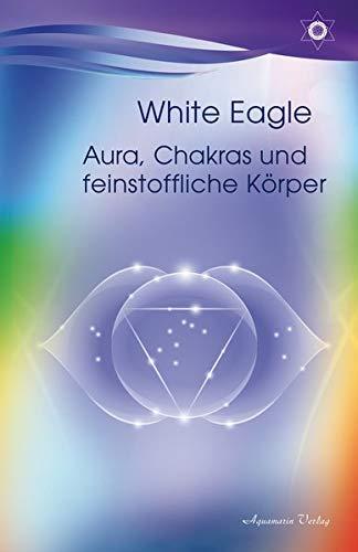 Aura, Chakras und feinstoffliche Körper