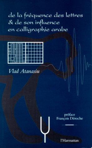 De la fréquence des lettres & de son influence en calligraphie arabe
